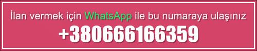 İlan vermek için WhatsApp ile bu numaraya ulaşınız: +380666166359